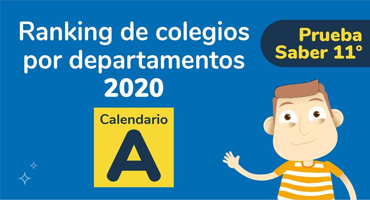 Ranking de colegios por departamentos 2020, Calendario A